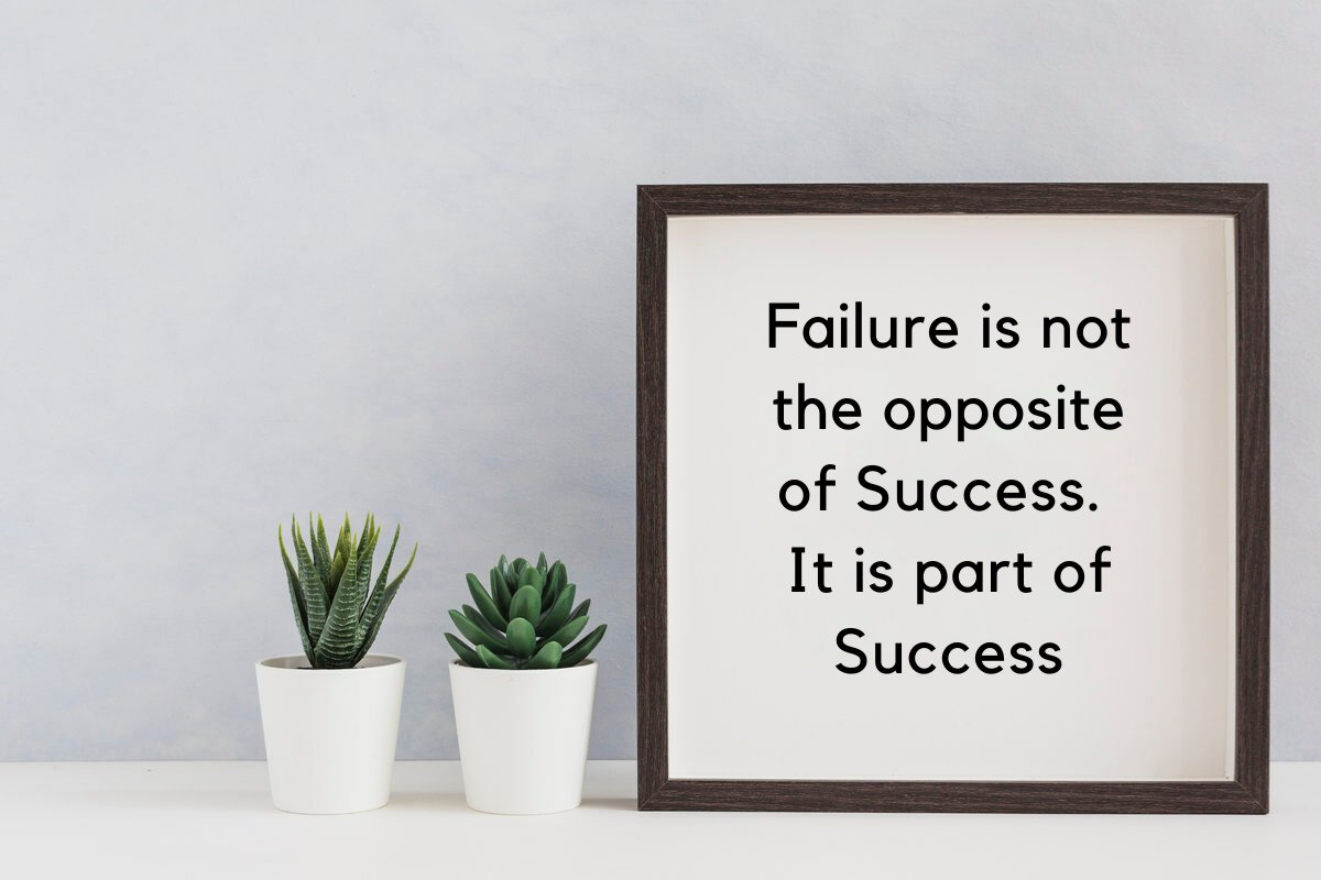 failure_is_not_the_opposite_of_success_it_is_part_of_success